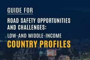 Guide for Road Safety Opportunities and Challenges: Low and Middle Income Country Profiles