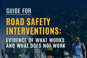 Guide for Road Safety Interventions: Evidence of What Works and What Does Not Work
